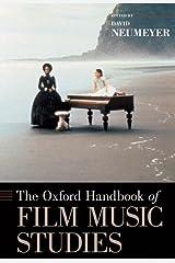 The Oxford Handbook of Film Music Studies (Oxford Handbooks) Kindle Edition