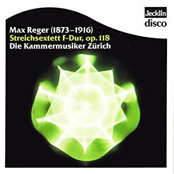 Max Reger: Streichsextett, Op. 118