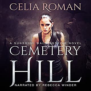 Cemetery Hill     Sunshine Walkingstick, Book 3              By:                                                                                                                                 Celia Roman                               Narrated by:                                                                                                                                 Rebecca Winder                      Length: 5 hrs and 54 mins     13 ratings     Overall 4.8