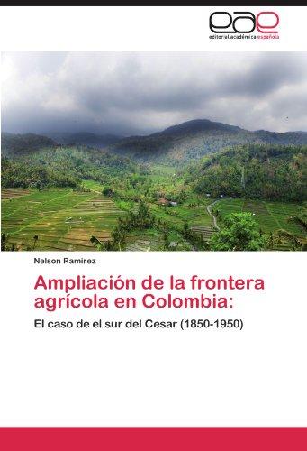 Ampliacion de La Frontera Agricola En Colombia