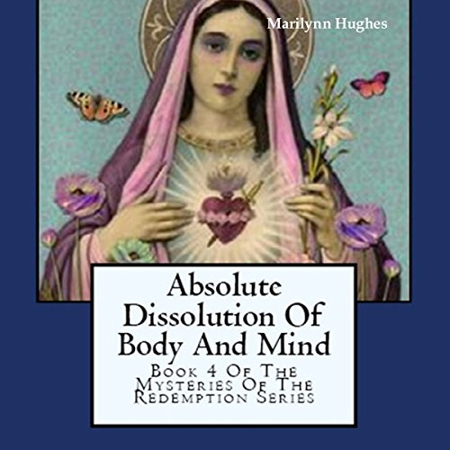 Absolute Dissolution of Body and Mind audiobook cover art