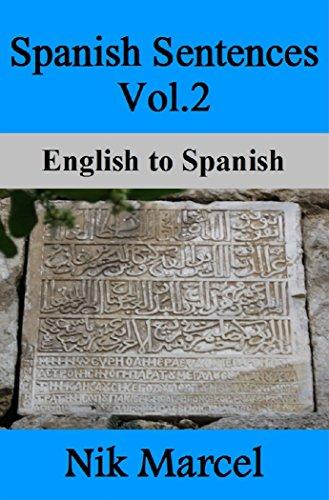 Spanish Sentences Vol.2: English to Spanish