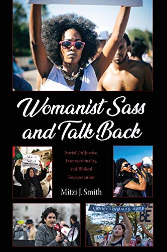 Womanist Sass and Talk Back: Social (In)Justice, Intersectionality, and Biblical Interpretation