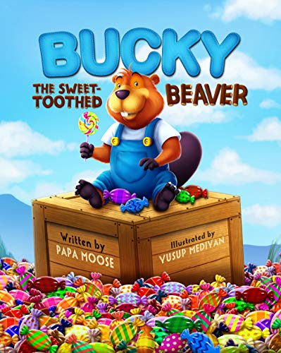 Bucky The Sweet-Toothed Beaver by Papa Moose ebook deal
