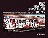 Early New York Subway Graffiti 1973-1975 - Photographs from Harlem, South Bronx, Times Square & Coney Island