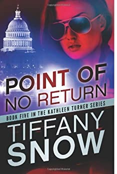 Point of No Return (Kathleen Turner Book 5) by [Tiffany Snow]