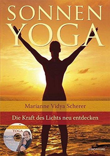 Sonnen-Yoga: Die Kraft des Lichts für Körper, Geist und Seele neu entdecken
