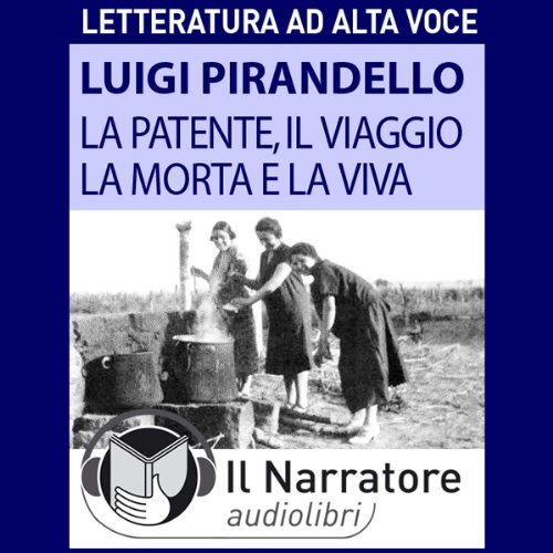 La patente, Il viaggio, La morta e la viva audiobook cover art