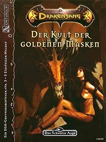 Der Kult der goldenen Masken (Das schwarze Auge / Aventurien / Drakensang - am Fluss der Zeit, Abenteuer Nr. D1)