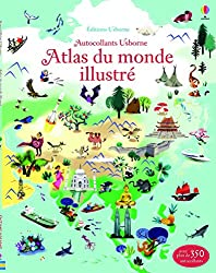Atlas du Monde illustré : un premier atlas en images et autocollants
