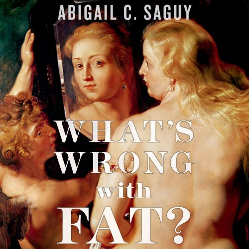What's Wrong with Fat? audiobook cover art