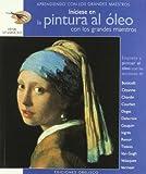 Iníciese en la pintura al óleo: con los grandes maestros (LIBROS SINGULARES)