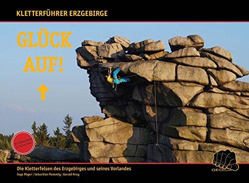Glück auf!: Die Felsen des Erzgebirges und seines Vorlandes