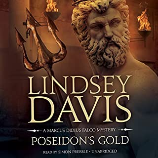 Poseidon's Gold     The Marcus Didius Falco Mysteries, Book 5              By:                                                                                                                                 Lindsey Davis                               Narrated by:                                                                                                                                 Simon Prebble                      Length: 12 hrs and 4 mins     101 ratings     Overall 4.7
