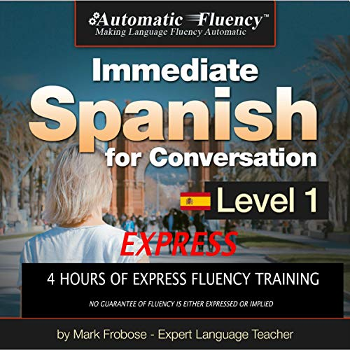 Immediate Spanish for Conversation Express - 4 Hours of Intense Spanish Fluency Instruction Titelbild