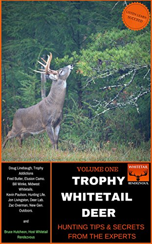 TROPHY WHITETAIL DEER: Hunting Tips & Secrets from The Experts