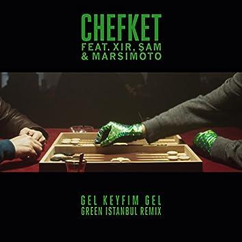 Gel Keyfim Gel (Green Istanbul Remix)