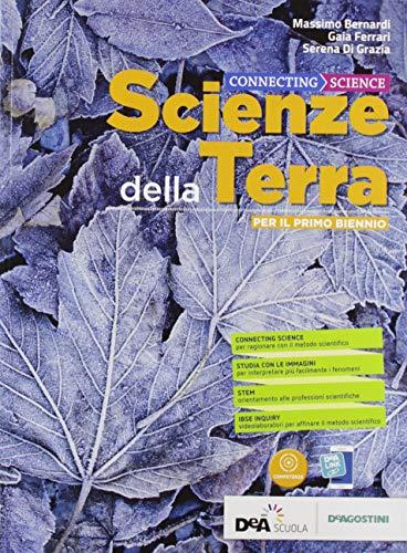 Connecting science. Scienze della terra. Per il primo biennio delle Scuole superiori. Con e-book. Con espansione online: 1