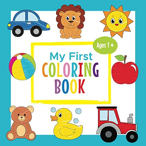 My First Coloring Book Ages 1+: Toddler Coloring Book | Adorable Children's...