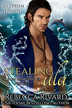 Stealing Ula: A Fada Shapeshifter Prequel (The Fada Shapeshifter Series Book 4) by [Rebecca Rivard]