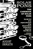 The Casebook of Solar Pons (The Adventures of Solar Pons)
