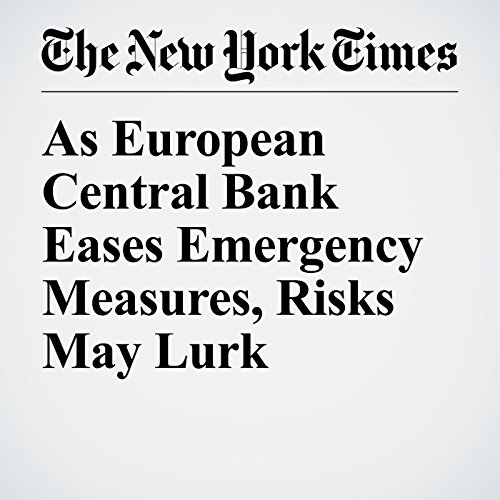 As European Central Bank Eases Emergency Measures, Risks May Lurk copertina
