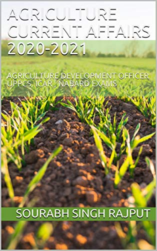 AGRICULTURE CURRENT AFFAIRS 2020-2021: AGRICULTURE DEVELOPMENT OFFICER UPPCS, ICAR ,...