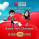 Kaise Teri Choriyan (Gorilla Shorts Original Soundtrack)