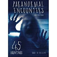 Paranormal Encounters Collection: Vol. 2: 45 Hauntings