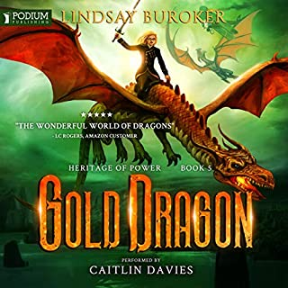 Gold Dragon     Heritage of Power, Book 5              By:                                                                                                                                 Lindsay Buroker                               Narrated by:                                                                                                                                 Caitlin Davies                      Length: 13 hrs and 21 mins     111 ratings     Overall 4.8