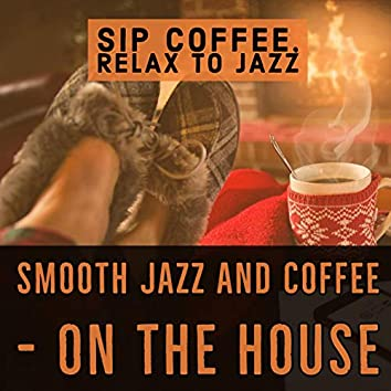 Sip Coffee, Relax to Jazz