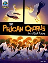 Project X Origins Graphic Texts: Grey Book Band, Oxford Level 14: The Pelican Chorus and other poems