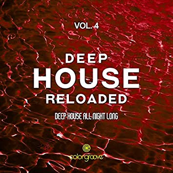 Deep House Reloaded, Vol. 4 (Deep House All Night Long)
