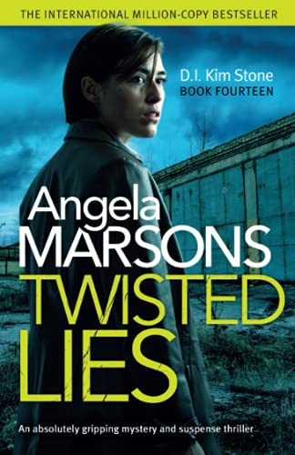 Twisted Lies: An absolutely gripping mystery and suspense thriller (Detective Kim Stone Crime Thriller, Band 14)