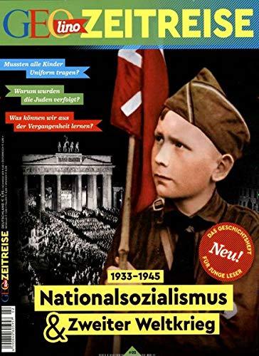 GEOlino Zeitreise 02/2017 - Nationalsozialismus & Zweiter Weltkrieg