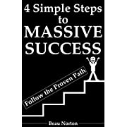4 Simple Steps to MASSIVE SUCCESS: Re-Wire Your Brain for Success and Achieve Your Dreams with Peace of Mind (Proven Strategies and Techniques)