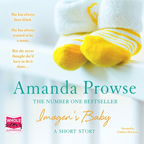 Imogen's Baby                   By:                                                                                                                                 Amanda Prowse                               Narrated by:                                                                                                                                 Cathleen McCarron                      Length: 2 hrs and 41 mins     2 ratings     Overall 4.0