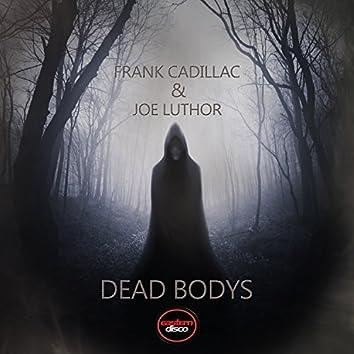 Dead Bodys