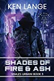 Shades of Fire & Ash (Vigiles Urbani Chronicles)
