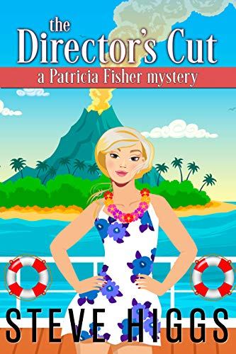 The Director's Cut: A Patricia Fisher Mystery (Patricia Fisher Cruise Ship Mysteries Book 3)