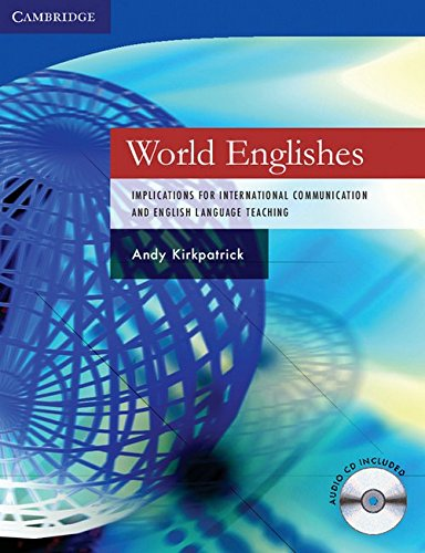 World Englishes Paperback with Audio CD: Implications for International Communication and English Language Teaching (Cam