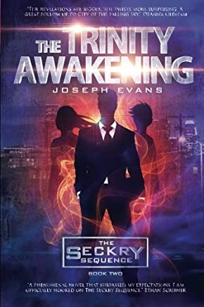The Trinity Awakening (The Seckry Sequence Book 2) (Volume 2) by Joseph Evans (2013-10-14)