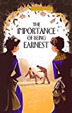 The Importance of Being Earnest:A Trivial Comedy for Serious People by Oscar Wilde(Annotated) (English Edition)