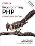 Programming PHP: Creating Dynamic Web Pages - Kevin Tatroe