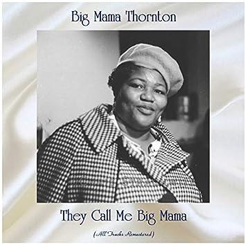 They Call Me Big Mama (All Tracks Remastered)