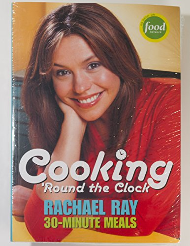 Rachael Ray Cooking 'Round the Clock and Top 30 30-minute Meals Set of Cookbooks