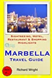 Marbella Travel Guide: Sightseeing, Hotel, Restaurant & Shopping Highlights by Richard Wright (2014-11-24)