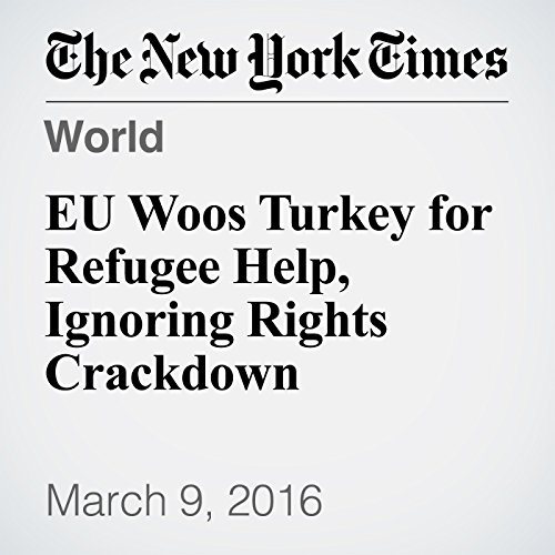 EU Woos Turkey for Refugee Help, Ignoring Rights Crackdown cover art
