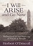 I Will Arise and Go Now: Reflections on the Meaning of Places and People (English Edition)