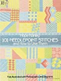 101 Needlepoint Stitches and How to Use Them:...